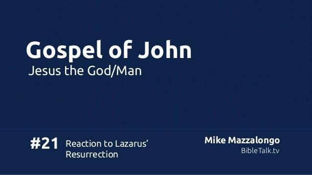 Gospel of John Jesus the God/Man  #21  Reaction to Lazarus' Resurrection  Mike Mazzalongo BibleTalk.tv