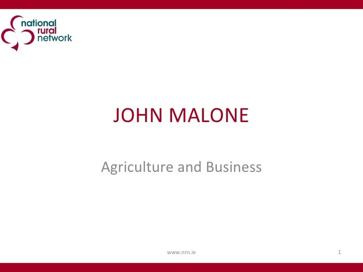 JOHN MALONE Agriculture and Business www.nrn.ie