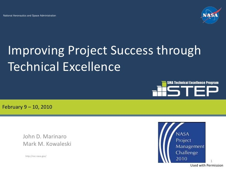 National Aeronautics and Space Administration    Improving Project Success through    Technical ExcellenceFebruary 9 – 10,...