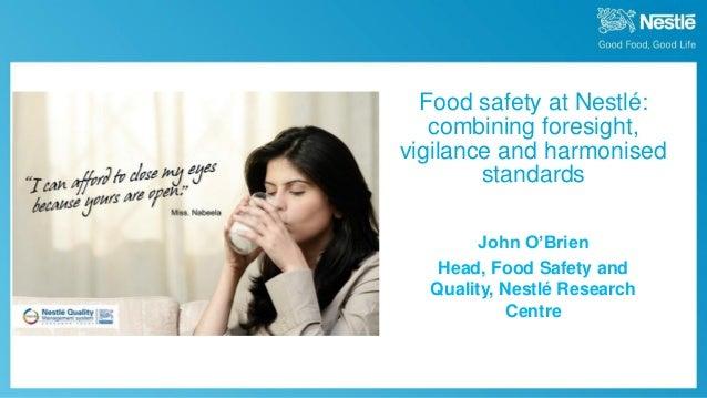 September 30th, 2013 Nestlé Investor Seminar 2013 Food safety at Nestlé: combining foresight, vigilance and harmonised sta...
