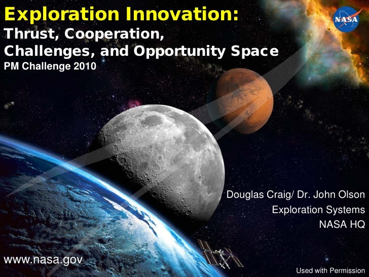 Exploration Innovation:Thrust, Cooperation,Challenges, and Opportunity SpacePM Challenge 2010                          Dou...