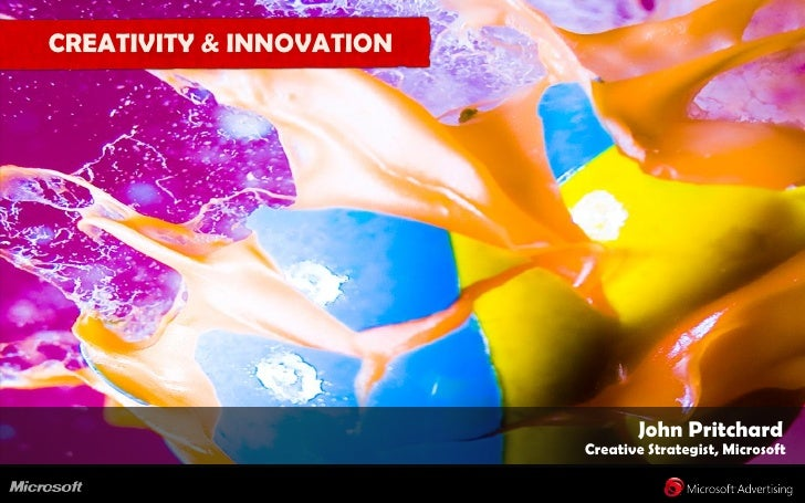 CREATIVITY & INNOVATION                                      John Pritchard                           Creative Strategist,...