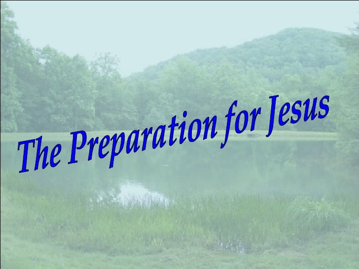 The Preparation for Jesus
