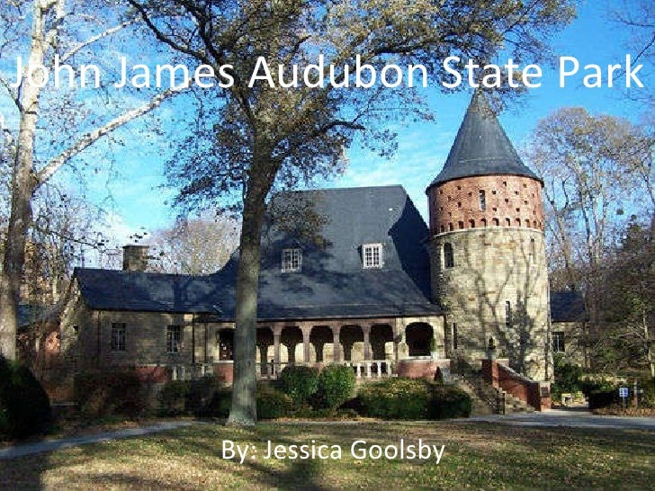 John James Audubon State Park By: Jessica Goolsby