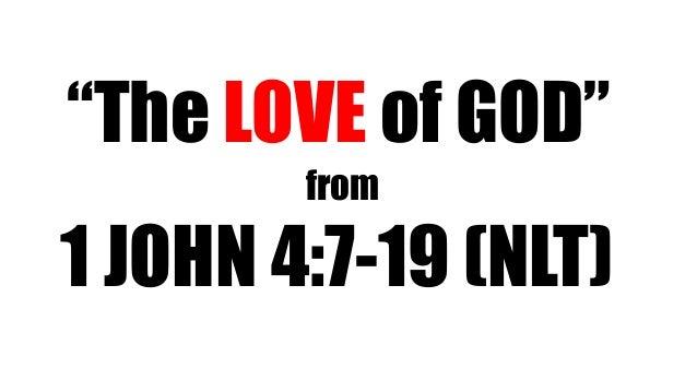 """1 JOHN 4:7-19 (NLT)""""The LOVE of GOD""""from"""
