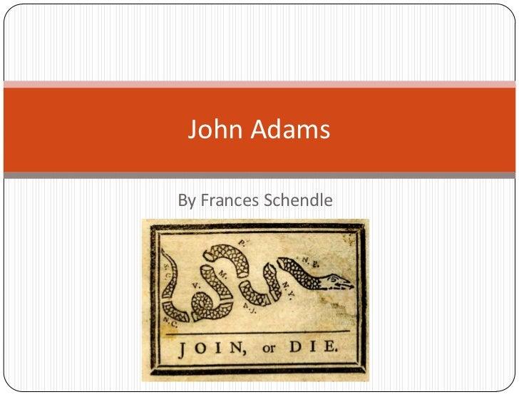 John AdamsBy Frances Schendle