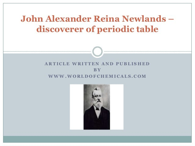 John Alexander Reina Newlands Discoverer Of Periodic Table