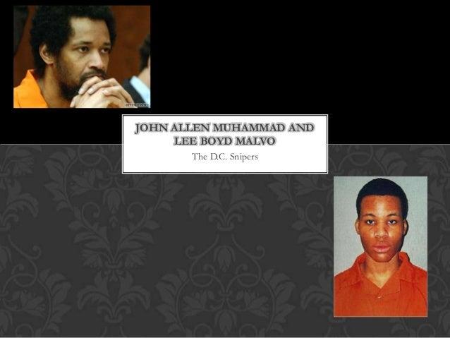 JOHN ALLEN MUHAMMAD AND     LEE BOYD MALVO       The D.C. Snipers
