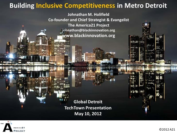 Building Inclusive Competitiveness in Metro Detroit                     Johnathan M. Holifield            Co-founder and C...