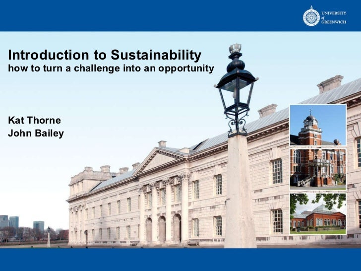 Introduction to Sustainability how to turn a challenge into an opportunity Kat Thorne  John Bailey