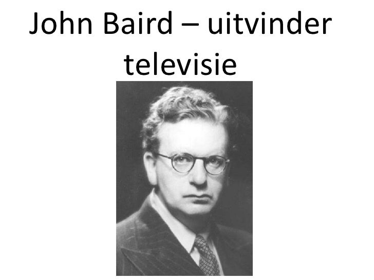 John Baird – uitvinder      televisie