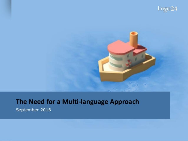 The Need for a Multi-language Approach September 2016