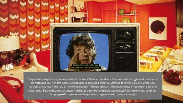 John Berger Ways Of Seeing Context Meaning And Advertising Bergers  Essay About Paper also Write Stories Online  High School Narrative Essay Examples