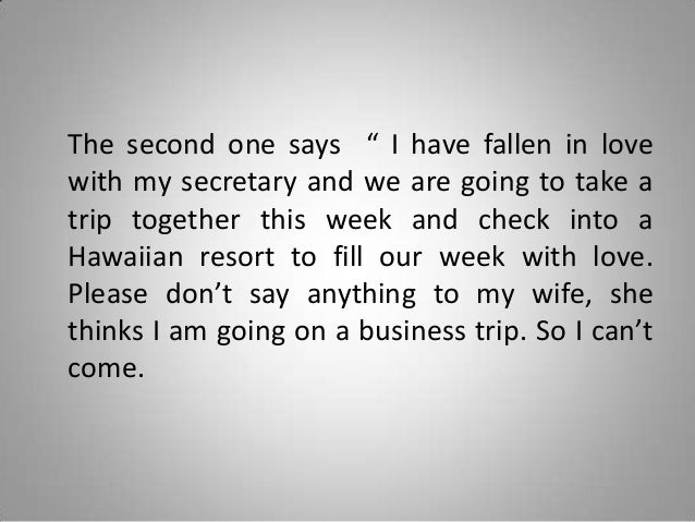 """The second one says """" I have fallen in love with my secretary and we are going to take a trip together this week and check..."""