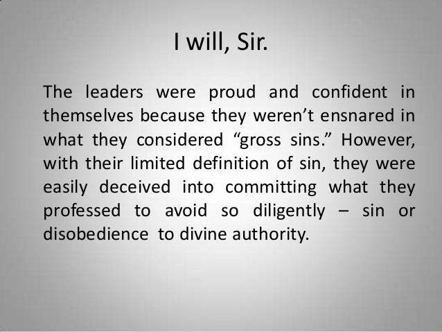 """I will, Sir. The leaders were proud and confident in themselves because they weren't ensnared in what they considered """"gro..."""