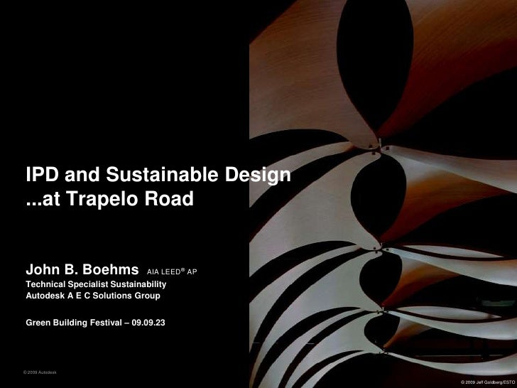 IPD and Sustainable Design...at Trapelo Road<br />John B. Boehms  AIA LEED®AP<br />Technical Specialist Sustainability<br ...