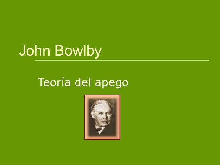John Bowlby   Teoría del apego
