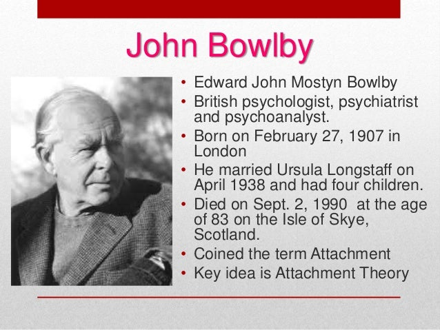 john bowlbys attachment theory The starting point of john bowlby's theory of attachment is an evolutionary one, in that babies are seen as having a biological drive to seek proximity to a protective adult, usually the primary caregiver, in order to survive danger (1969, 1973, 1980.