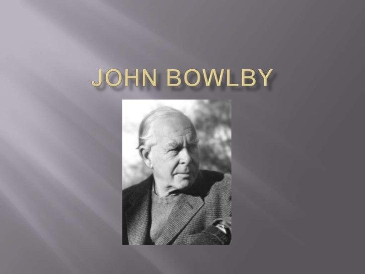    John Bowlby (26 de febrero de 1907, Londres -     2 de septiembre de 1990, Isla de Skye, Escocia)    Psicoanalista in...
