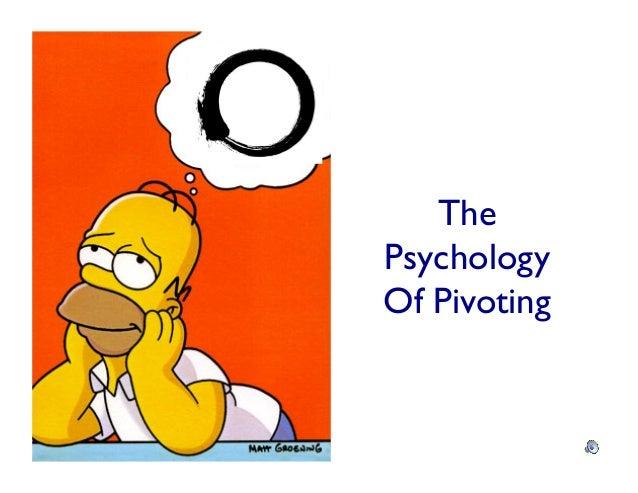 ThePsychologyOf Pivoting