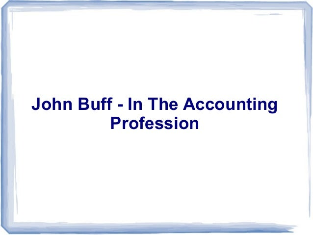 John Buff - In The Accounting Profession