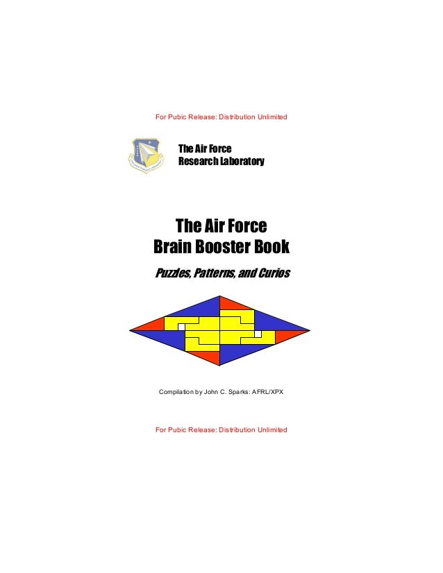 For Pubic Release: Distribution Unlimited The Air Force Brain Booster Book Puzzles, Patterns, and Curios Compilation by Jo...
