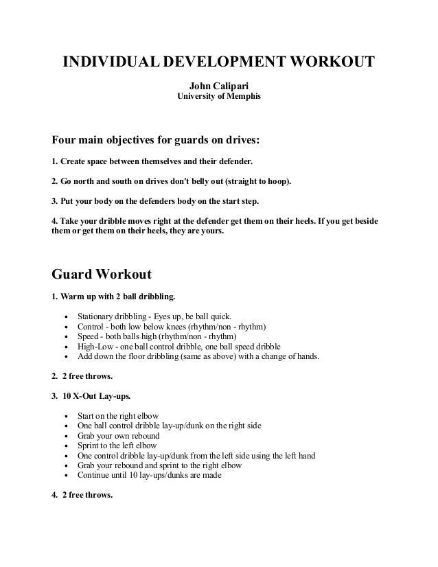 INDIVIDUAL DEVELOPMENT WORKOUT John Calipari University of Memphis  Four main objectives for guards on drives: 1. Create s...