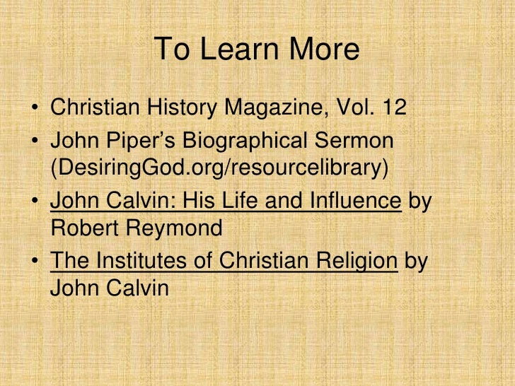 john calvins teachings essay Five views of the eucharist  essay on the sacraments  the reformed and presbyterian view derives from the teachings of john calvin:.