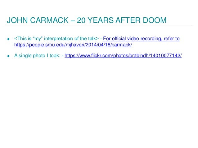 """JOHN CARMACK – 20 YEARS AFTER DOOM  <This is """"my"""" interpretation of the talk> - For official video recording, refer to ht..."""