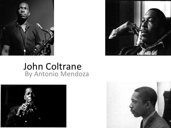 John Coltrane<br />By Antonio Mendoza<br />