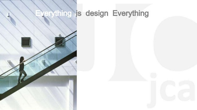 Everything is design Everything