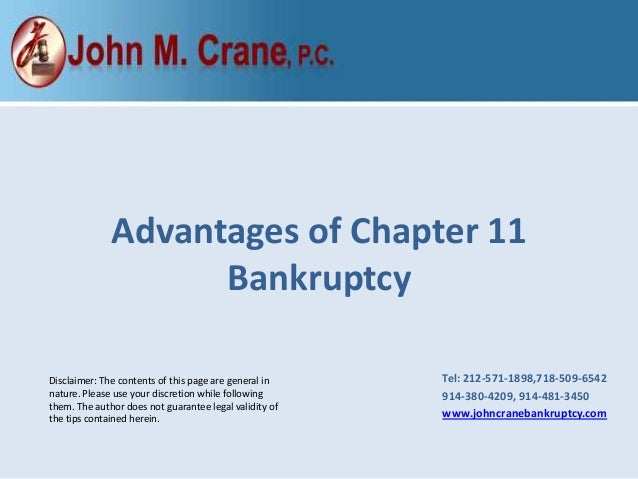 Advantages of Chapter 11 Bankruptcy Disclaimer: The contents of this page are general in nature. Please use your discretio...