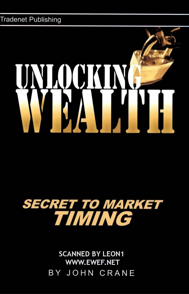 John crane,  unlocking wealth, secret to market timing