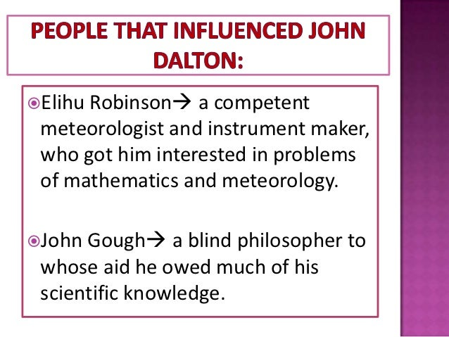 an introduction to a biography of john dalton John dalton life story of john dalton on the 6th of september, 1799, john dalton was born in eaglesfield, england he had two siblings and.