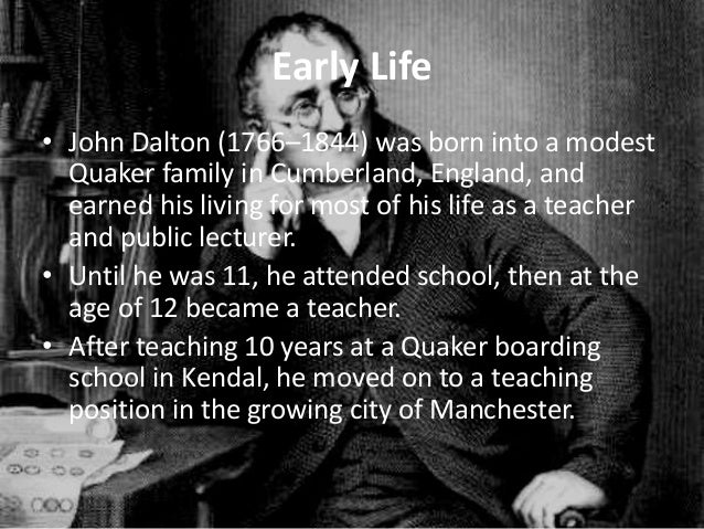 a biography of the life and literary career of john dalton from england Biography john dalton was an english chemist, meteorologist and physicist he is best known for his pioneering work in the development of modern atomic the.