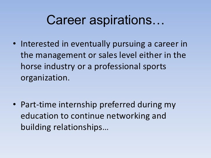 my career aspirations What are your career goals  so why do they sometimes want to delve into a candidate's career aspirations  create my resume most popular.