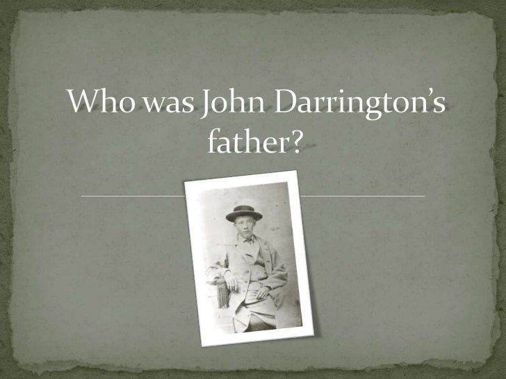 Who was John Darrington's father?<br />