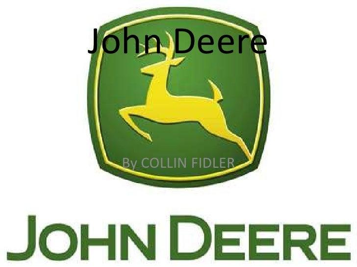 John Deere   By COLLIN FIDLER