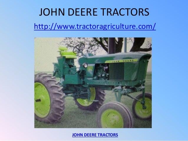 JOHN DEERE TRACTORS http://www.tractoragriculture.com/ JOHN DEERE TRACTORS