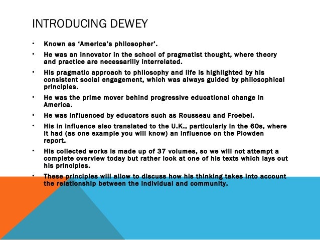 rousseau dewey and james on education John dewey, lauded as the 'modern father of experiential education,' was a forward educational philosopher whose ideas still influence education today.
