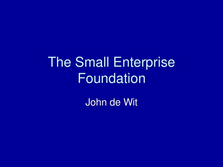The Small Enterprise Foundation<br />John de Wit<br />