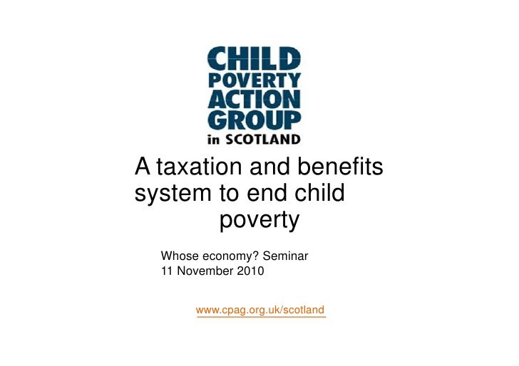 A taxation and benefitssystem to end child        poverty  Whose economy? Seminar  11 November 2010       www.cpag.org.uk/...