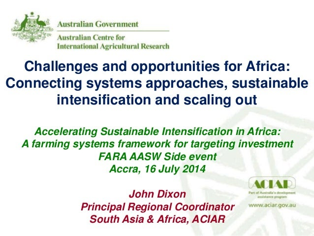 Challenges and opportunities for Africa: Connecting systems approaches, sustainable intensification and scaling out Accele...