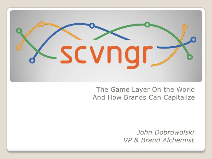 The Game Layer On the World<br />And How Brands Can Capitalize<br />John Dobrowolski<br />VP & Brand Alchemist<br />