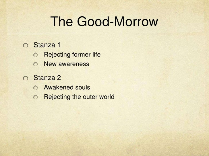 john donne s good morrow Free essay: elements of plato in john donne's the good morrow there are clear platonic elements in donne's the good morrow the idea that donne.