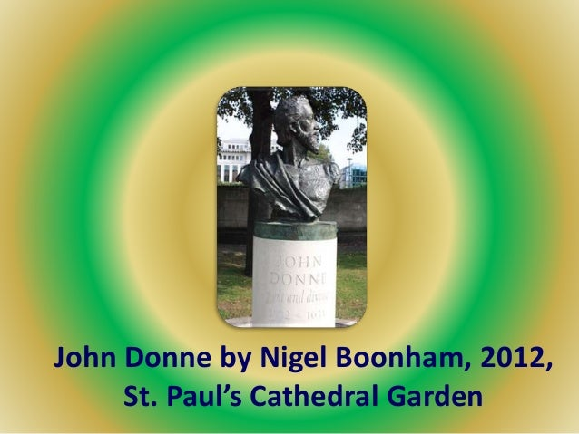 John Donne by Nigel Boonham, 2012, St. Paul's Cathedral Garden