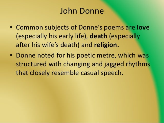 an analysis of the poem song by john donne Preparing for the poetry exam: john donne they could quite easily be set to music and we have two poems called songs in our poet, donne keeps a sense of.