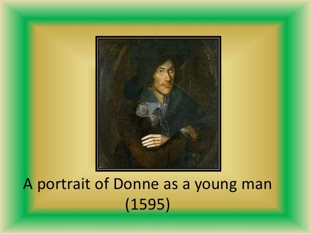 A portrait of Donne as a young man (1595)