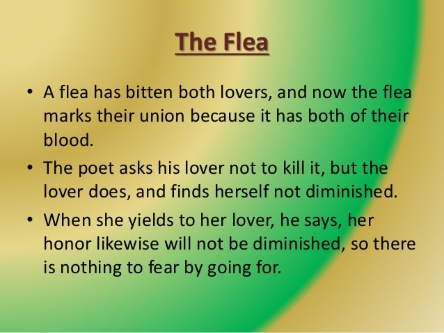 john donne the flea and persuasion 'the flea' by john donne is a dramatic lyric the lover is the speaker and the beloved is the silent listener here's a complete analysis of the poem.