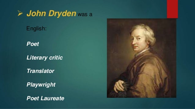 "john dryden essay on satire Prakash dhimal poet study ii: john dryden john dryden was a seventeenth century influential english poet born in 1631, dryden's contributions to english literature earned him titles such as ""glorious"" john, and king of satire."
